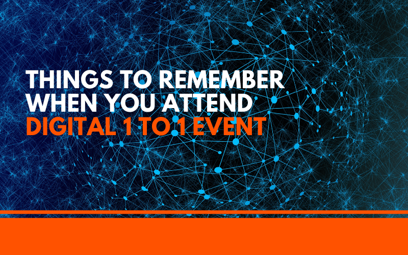 Things-to-Remember-when-you-Attend-Digital-1-to1-Event